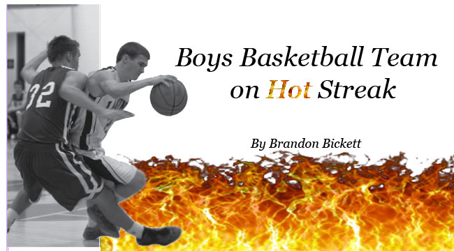 Boys Basketball Team  on Hot Streak