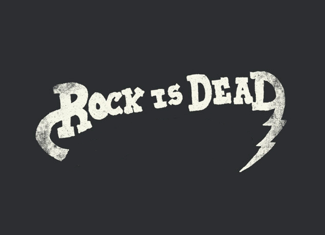 Rock and Roll Is Dead