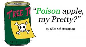 """Poison apple, my Pretty?"""