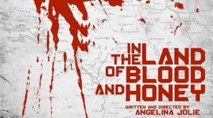 MOVIE REVIEW: In the Land of Blood and Honey
