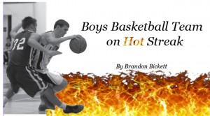 Boys Basketball Team  on Hot Streak