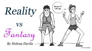 Reality Vs. Fantasy