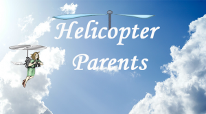 Piloting Our Lives While Dealing with Helicopter Parents