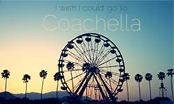 """I Wish I Could Go To Coachella""  Playlist"