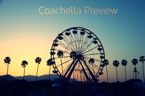 Coachella Preview Review